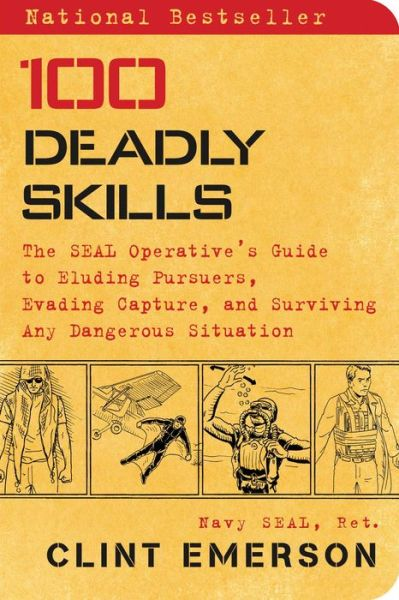 100 Deadly Skills: The Seal Operative S Survival Guide - ISBN13: 147679605X