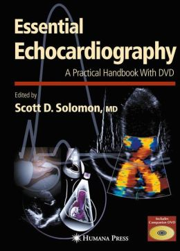Essential Echocardiography: A Practical Handbook with DVD - ISBN13: 159259977X