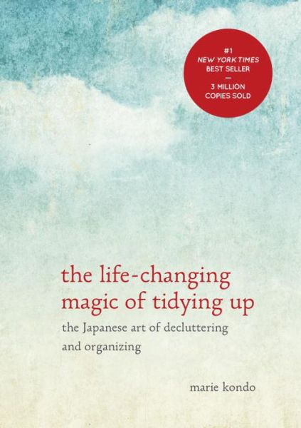 The Life-Changing Magic of Tidying Up: The Japanese Art of Decluttering and Organizing - ISBN13: 1607747308