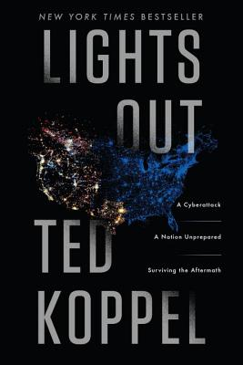 Lights Out: A Cyberattack, a Nation Unprepared, Surviving the Aftermath - ISBN13: 055341996X