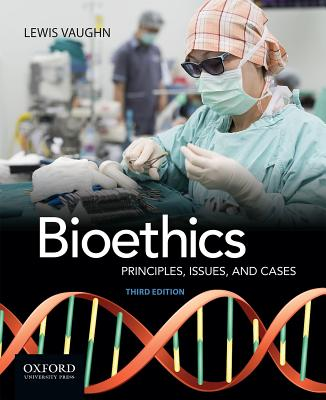 Bioethics: Principles, Issues, and Cases - ISBN13: 0190250100