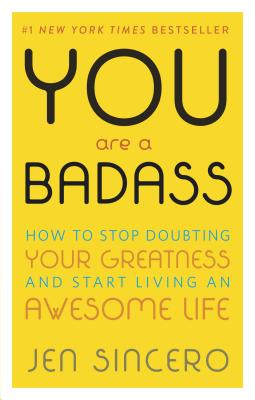 You Are a Badass: How to Stop Doubting Your Greatness and Start Living an Awesome Life - ISBN13: 0762447699