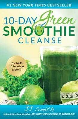 10-Day Green Smoothie Cleanse: Lose Up to 15 Pounds in 10 Days! - ISBN13: 1501100106