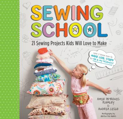 Sewing School: 21 Sewing Projects Kids Will Love to Make [With Pattern(s)] - ISBN13: 1603425780