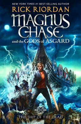 Magnus Chase and the Gods of Asgard, Book 3 the Ship of the Dead - ISBN13: 1423160932