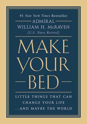 Make Your Bed: Little Things That Can Change Your Life...and Maybe the World - ISBN13: 1455570249