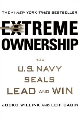 Extreme Ownership: How the U.S. Navy Seals Lead and Win - ISBN13: 1250067057
