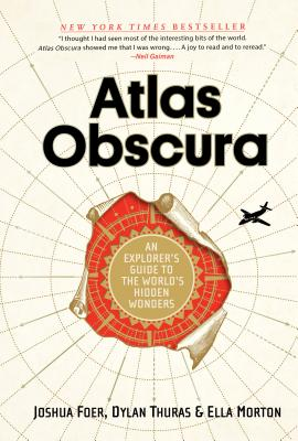 Atlas Obscura: An Explorer's Guide to the World's Most Unusual Places - ISBN13: 0761169083