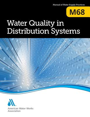 M68 Water Quality in Distribution Systems - ISBN13: 1625762267