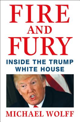 Fire and Fury: Inside the Trump White House - ISBN13: 1250158060