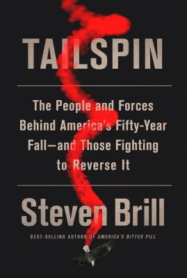 Tailspin: The People and Forces Behind America's Fifty-Year Fall--And Those Fighting to Reverse It - ISBN13: 1524731633