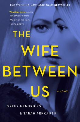 The Wife Between Us - ISBN13: 1250130921