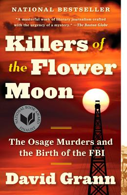 Killers of the Flower Moon: The Osage Murders and the Birth of the FBI - ISBN13: 0307742482