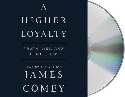 A Higher Loyalty: Truth, Lies, and Leadership - ISBN13: 1427298297