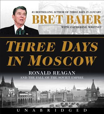 Three Days in Moscow CD: Ronald Reagan and the Fall of the Soviet Empire - ISBN13: 0062850865