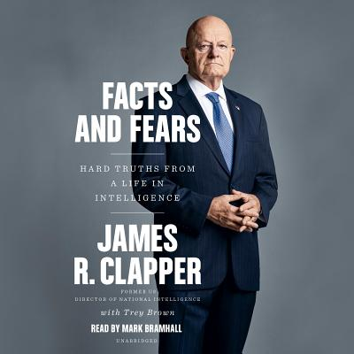Facts and Fears: Hard Truths from a Life in Intelligence - ISBN13: 0525630651