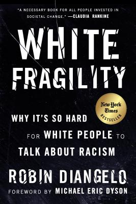 White Fragility: Why It's So Hard for White People to Talk about Racism - ISBN13: 0807047414