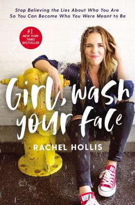 Girl, Wash Your Face: Stop Believing the Lies about Who You Are So You Can Become Who You Were Meant to Be - ISBN13: 1400201659