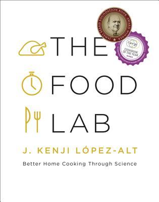 The Food Lab: Better Home Cooking Through Science - ISBN13: 0393081087