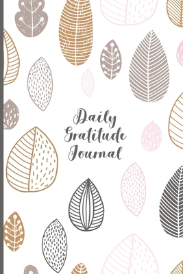 Daily Gratitude Journal: Daily Journal for Women & Men to manifest Gratitude, Self-Love, Happiness & Awareness in Everyday Life, Daily Guided F - ISBN13: 1687318085