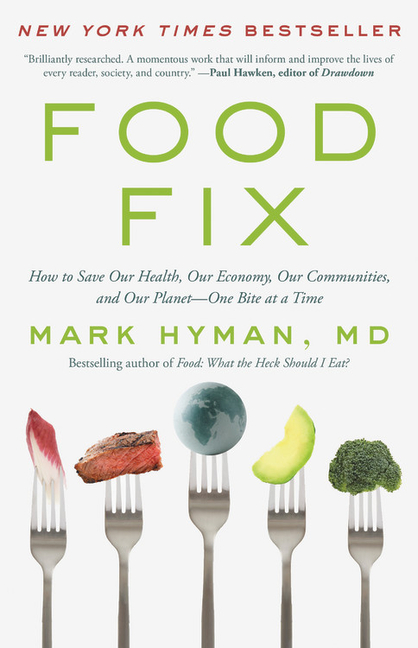Food Fix: How to Save Our Health, Our Economy, Our Communities, and Our Planet--One Bite at a Time - ISBN13: 031645317X