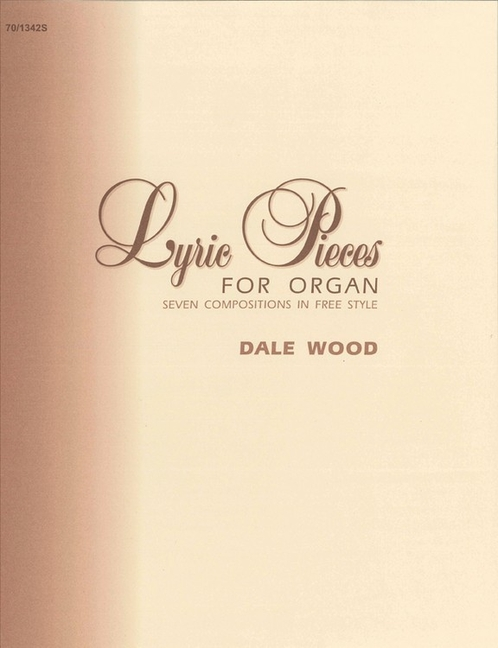 Lyric Pieces for Organ: Seven Compositions in Free Style - ISBN13: