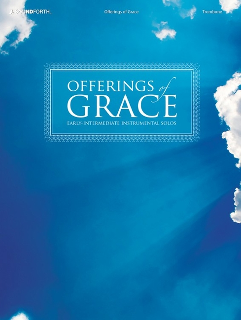 Offerings of Grace - Trombone - ISBN13: