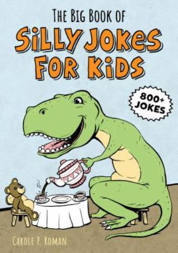 The Big Book of Silly Jokes for Kids: 800+ Jokes! - ISBN13: 1641526378