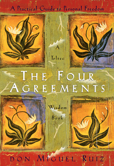 The Four Agreements: A Practical Guide to Personal Freedom - ISBN13: 1878424319