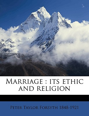 Marriage: Its Ethic and Religion - ISBN13: 1174898984