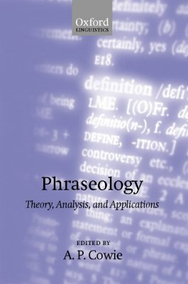 Phraseology: Theory, Analysis, and Applications - ISBN13: 0198299648